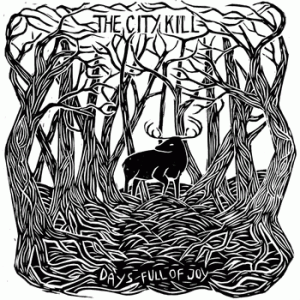 City Kills - Days Full of Joy
